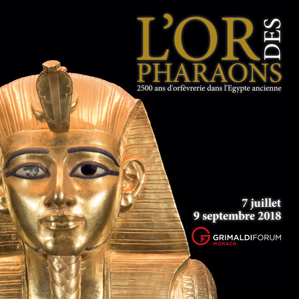 Exposition L'or des pharaons - Grimaldi Forum Monaco